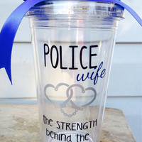 Police Wife; Girlfriend; Sister; Spouse; Tumbler; Personalized; Handcuffs; Strength