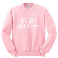"""Not Bad, Just Boujee"" Crewneck Sweatshirt"