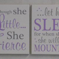 Baby Girl Nursery, Gray / Purple Sign: and though she be but little she is fierce, let her sleep for when she wakes she will move mountains
