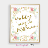 You Belong Among The Wildflowers Gold Glitter Printable Home Decor Wall Print Girls Room Nursery Idea Digital Baby Room Download Photo