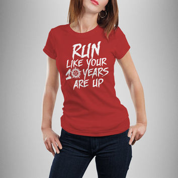 "Supernatural ""Run Like  Your 10 Days Are Up"" Women's Tee"