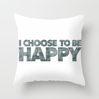 I Choose Throw Pillow by Kalli McCleary