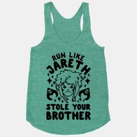 Run Like Jareth Stole Your Brother