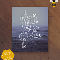 "It Is Well With My Soul - Digital Printable Christian Lyric Hymn Wall Art Decor Poster 8""x10"""