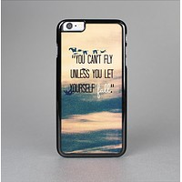 The Pastel Sunset You Cant Fly Unless You Let Yourself Fall Skin-Sert for the Apple iPhone 6 Plus Skin-Sert Case