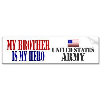 MY BROTHER IS MY HERO US ARMY BUMPER STICKERS from Zazzle.com