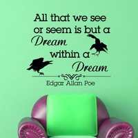 Wall Decals Quotes Edgar Allan Poe All That We See Or Seem Is But A Dream Decal Lettering Stickers Home Decor Art Mural Z790