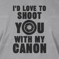 Gifts for Photographers Camera Photography Shoot You With My Canon Tshirt T-Shirt Tee Shirt Mens Womens Ladies Youth Kids