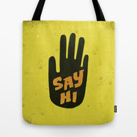 Say Hi. Tote Bag by Nick Nelson