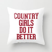 Country Girls Do it Better Throw Pillow by RexLambo