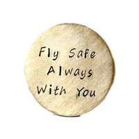 Fly Safe Always With You. Custom Brass Golf Marker.