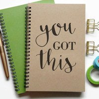 Bullet journal, writing journal, spiral notebook, sketchbook, lined blank or grid, custom, personalized - You got this, motivational quote