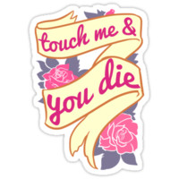 Touch Me & You Die