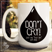 """Don't Cry! Just Say """"Fuck You"""" and Smile"""