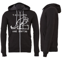 Architecture T-Rex Hates Hand Drafting Zipper Hoodie