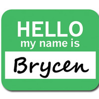 Brycen Hello My Name Is Mouse Pad