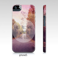 """Samsung galaxy S3, iphone 4,4s, 5 case-""""Not all who wander are lost"""",  typography, quote case"""