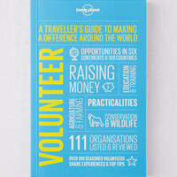 Volunteer: A Traveler's Guide to Making a Difference Around the World By Lonely Planet | Urban Outfitters