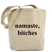 Namaste, bitches Tote Bag by poppulppress