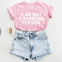 """I am not a morning person""Fashion short sleeve leisure T-shirt top Pink"