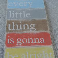 every little thing is going to be alright Bob Marley lyrics wooden sign handpainted wooden sign beige coral yellow blue