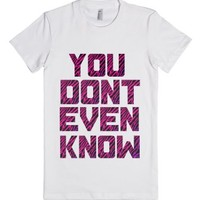 Animal Print You Don't Even Know-Female White T-Shirt