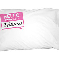 Brittany Hello My Name Is Pillowcase