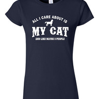 Funny All I Care about is My Cat T-shirt Tshirt Tee Shirt Gift and Like Maybe Three People christmas Cat person Pet kitty kitten cat lover