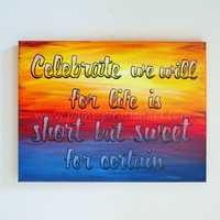 Dave Matthews Band Canvas Quotes Art Song Lyrics Celebrate We Will Painting 12x16- Music Quotes Artwork Sunset Wall Hanging
