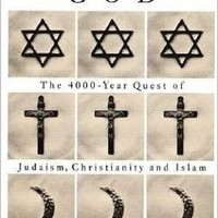 A History of God: The 4000 Year Quest for Judaism, Christianity and Islam
