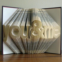 """Altered Book / Boyfriend Gift / Girlfriend Gift - Paper Anniversary - First Anniversary -""""you & me"""" - Folded Book Art"""
