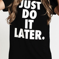 Cupshe Just Do It Later Casual T-shirt
