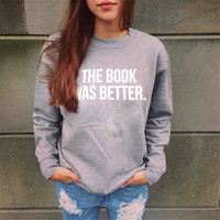 The Book Was Better Sweatshirt in Grey