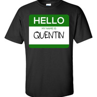 Hello My Name Is QUENTIN v1-Unisex Tshirt