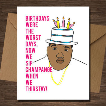 Biggie Smalls Card Birthdays Were The Worst Days Happy Birthday Card Hip Hop Greeting Card Rap For Him Rapper Notorious B.I.G