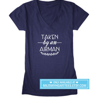 Taken by an airman, Custom Air force shirt, air force wife, air force girlfriend, air force mom, I love my airman, air force clothing