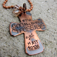 Bible Verse Necklace Matt 19: 26 With God all things are possible - Hand Stamped Cross - Made to Order