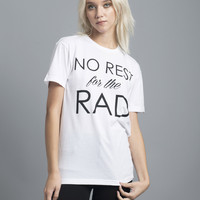 No Rest For The Rad Tee