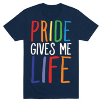 Pride Gives Me Life T-Shirt