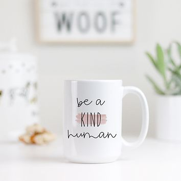 Be a Kind Human Coffee Mug