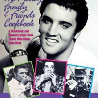 The Presley Family & Friends Cookbook: A Cookbook and Memory Book from Those Who Knew Elvis Best: The Presley Family & Friends Cookbook