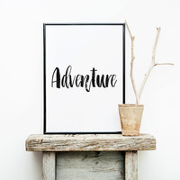 "PRINTABLE Art""Adventure""Travel Poster,Adventure Print,Printable Quote,Best Words,Inspirational Quote,Motivational Art,Typography,Word Art"