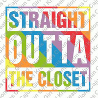 Straight Outta The Closet Gay Pride Gay Lesbian Rainbow Pride Printable Iron On Transfer DIY Tshirt Instant Download