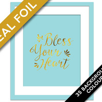 Bless Your Heart Real Gold Foil Print - Southern Saying Wall Art - Southern Art Print - Gold Foil Art - Southern Quote Art - Southern Decor