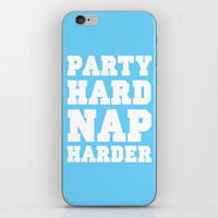 Party Hard, Nap Harder iPhone & iPod Skin by LookHUMAN