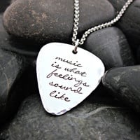 Music is what feelings sound like - Guitar Pick Necklace - Hammered / Textured Edges -