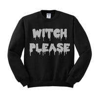 Witch Please Crewneck Sweatshirt