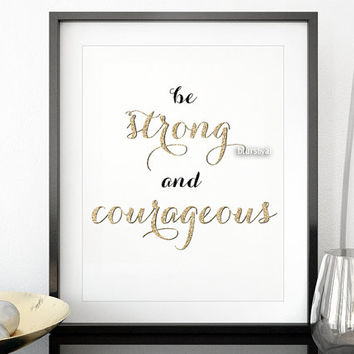 "Printable Bible verse  ""Be strong and courageous"", Scripture verse print, pdf, wall art decor, Joshua 1:9 -gp051 INSTANT DOWNLOAD"