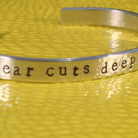 Fear Cuts Deeper Than Swords - Game of Thrones Inspired -  Aluminum Cuff Bracelet - customizable