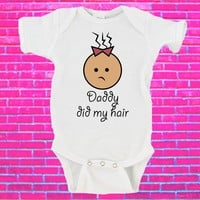 Daddy Did My Hair Gerber Onesuit ®